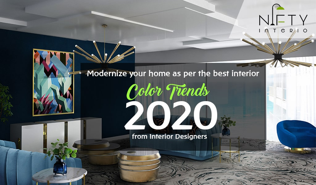 Interior Color Trends 2020 Interior Designers Hyderabad Home Interior Modernization